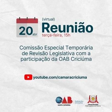 OAB Criciúma e Comissão Especial Temporária de Revisão Legislativa se reúnem nesta terça-feira (20)